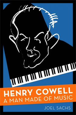 Henry Cowell A Man Made of Music