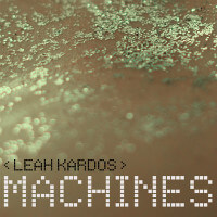 Leah Kardos: Machines Cover