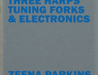 Three Harps, Tuning Forks & Electronics: Zeena Parkins Pushes Sonic Possibilities